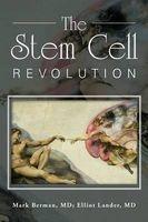 the stem cell revolution MD Mark Berman