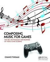 composing music for games Thomas H Chance