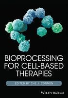 bioprocessing for cell based therapies Che J Connon