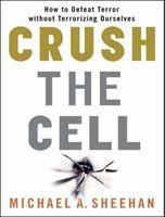 crush the cell Michael A Sheehan
