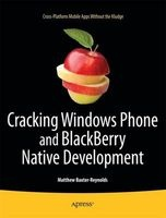cracking windows phone and blackberry native development Matthew Baxter Reynolds