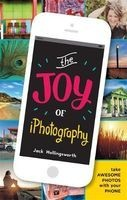 the joy of iphotography Jack Hollingsworth