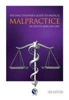 the practitioners guide to medical malpractice in south Ian Dutton
