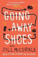 going away shoes Jill McCorkle