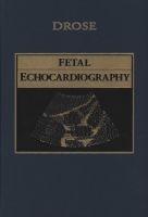 fetal echocardiography Julia A Drose