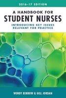 a handbook for student nurses 2016 Wendy Benbow