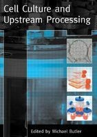 cell culture and upstream processing Michael Butler