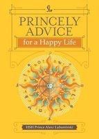 princely advice for a happy life Alexi Lubomirski