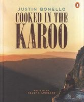 cooked in the karoo Justin Bonello