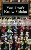 you dont know shisha Muassel Notebooks