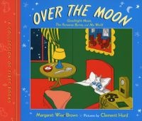over the moon Margaret Wise Brown
