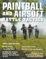 paintball and airsoft battle tactics Christopher M Larson