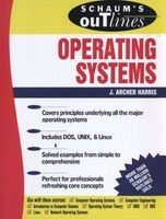 schaums outline of operating systems JArcher Harris