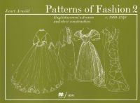 patterns of fashion 2 englishwomens dresses and their Janet Arnold