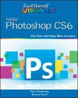 teach yourself visually adobe photoshop cs6 Mike Wooldridge