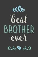 best brother ever Creative Notebooks