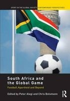 south africa and the global game Peter Alegi