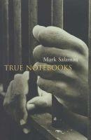 true notebooks Mark Salzman