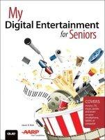 my digital entertainment for seniors Jason R Rich