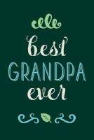 best grandpa ever Creative Notebooks