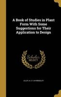 a book of studies in plant form with some suggestions for A E V Lilley