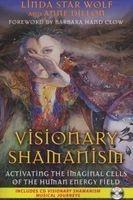 visionary shamanism Linda Star Wolf