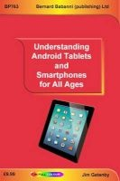 understanding android tablets and smartphones for all ages Jim Gatenby