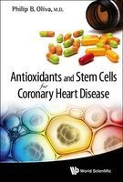 antioxidants and stem cells for coronary heart disease Philip B Oliva