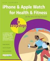iphone and apple watch for health and fitness in easy steps Nick Vandome