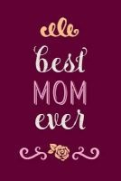best mom ever Creative Notebooks