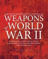 the illustrated encyclopedia of weapons of world war 2 Chris Bishop