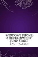 windows phone 8 development jump start Tom Pearson