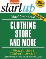 start your own clothing store and more Entrepreneur Press