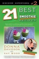 21 best superfood smoothie recipes Donna Davidson