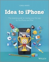 idea to iphone the essential guide creating your first