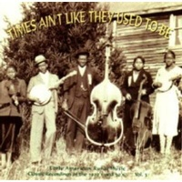 times aint like they used to be early american rural music cd