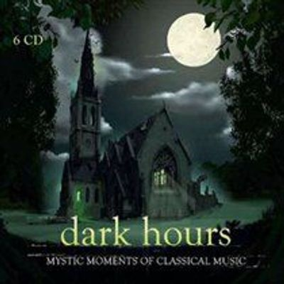 Photo of Dark Hours: Mystic Moments of Classical Music
