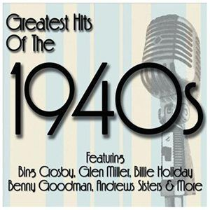 Greatest Songs Of The 1940S CD