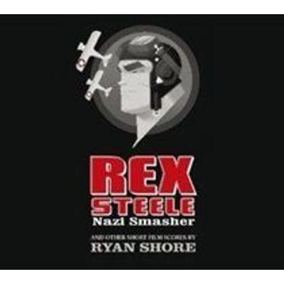 Photo of Rex Steele: Nazi Smasher and Other Short Film Scores