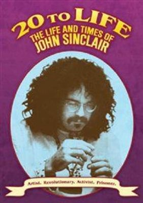 Photo of 20 to Life - The Life and Times of John Sinclair