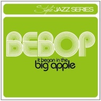 various artists bebop it began in the big apple cd