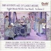 golden age of light music while you work 2 music cd