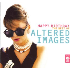 Altered Images Happy Birthday Very Best Of Altered Images
