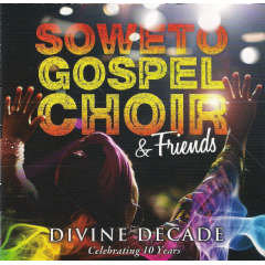 Photo of Soweto Gospel Choir and Friends - Divine Decade Celebrating 10 Years