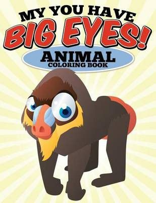 Photo of My You Have Big Eyes! Animal Coloring Book: N/A
