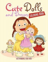 cute dolls and dresses coloring book