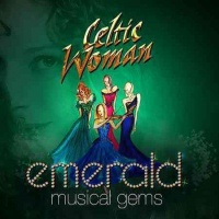 Celtic Woman Emerald Musical Gems Live In Concert
