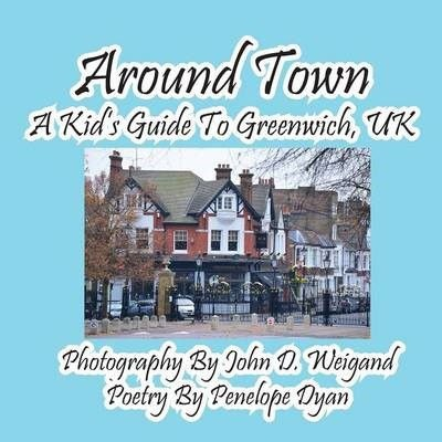 Photo of Around Town A Kid's Guide to Greenwich UK