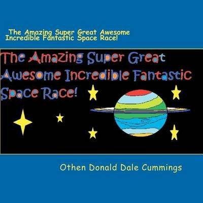 Photo of The Amazing Super Great Awesome Incredible Fantastic Space Race!