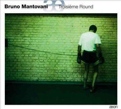 Photo of Bruno Mantovani - Mantovani: Troisieme Round